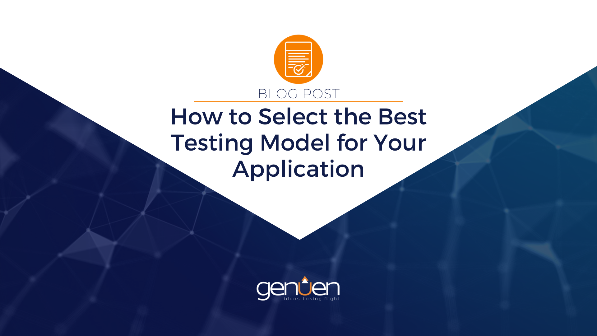 How to Select the Best Testing Model for Your Application